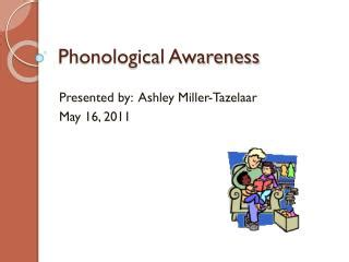 Relationship between the Phonological Awareness Skills and